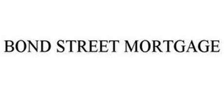 BOND STREET MORTGAGE