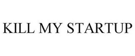 KILL MY STARTUP