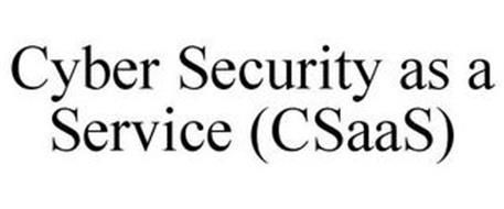 CYBER SECURITY AS A SERVICE (CSAAS)
