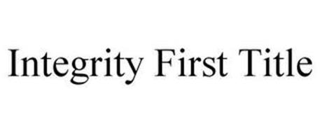 INTEGRITY FIRST TITLE