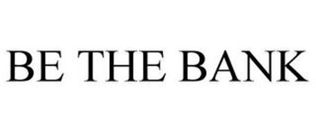 BE THE BANK