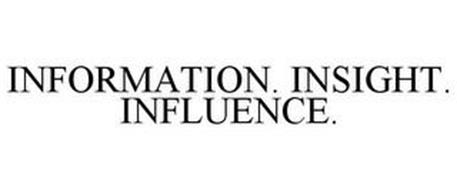INFORMATION. INSIGHT. INFLUENCE.
