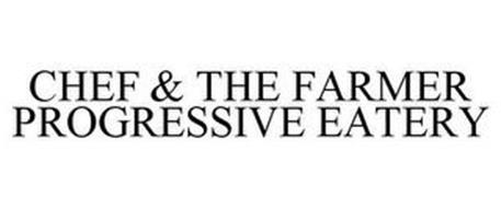 CHEF & THE FARMER PROGRESSIVE EATERY