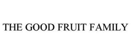 THE GOOD FRUIT FAMILY