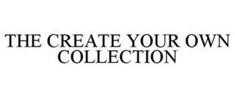 THE CREATE YOUR OWN COLLECTION