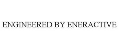 ENGINEERED BY ENERACTIVE