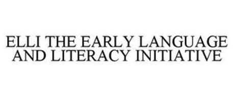 ELLI THE EARLY LANGUAGE AND LITERACY INITIATIVE