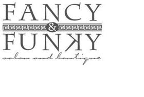 FANCY & FUNKY SALON AND BOUTIQUE