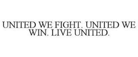 UNITED WE FIGHT. UNITED WE WIN. LIVE UNITED.