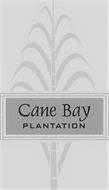 CANE BAY PLANTATION