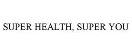 SUPER HEALTH, SUPER YOU