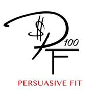PERSUASIVE FIT $PF 100