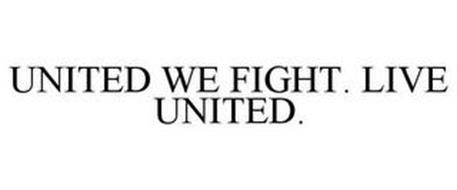 UNITED WE FIGHT. LIVE UNITED.