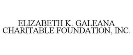 ELIZABETH K. GALEANA CHARITABLE FOUNDATION, INC.