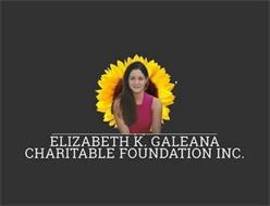 ELIZABETH K. GALEANA CHARITABLE FOUNDATION INC.