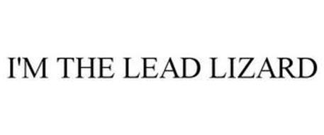 I'M THE LEAD LIZARD