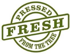 PRESSED FRESH FROM THE TREE