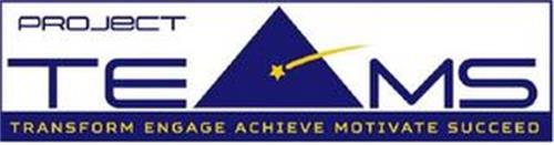 PROJECT TEAMS TRANSFORM ENGAGE ACHIEVE MOTIVATE SUCCEED