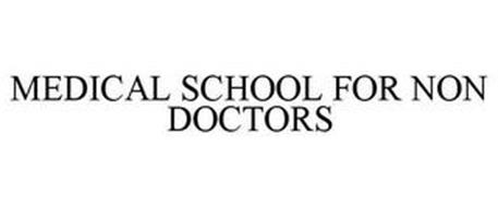 MEDICAL SCHOOL FOR NON DOCTORS