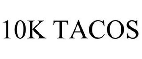 10K TACOS