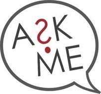 A?K ME