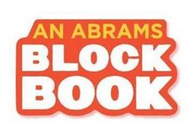 AN ABRAMS BLOCK BOOK