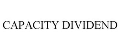 CAPACITY DIVIDEND