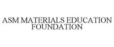 ASM MATERIALS EDUCATION FOUNDATION