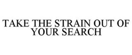 TAKE THE STRAIN OUT OF YOUR SEARCH