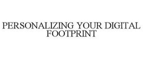PERSONALIZE YOUR DIGITAL FOOTPRINT