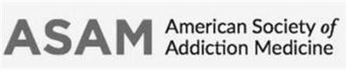 AMERICAN SOCIETY OF ADDICTION MEDICINE ASAM