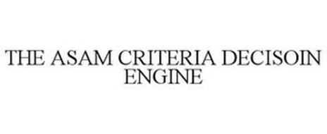 THE ASAM CRITERIA DECISION ENGINE