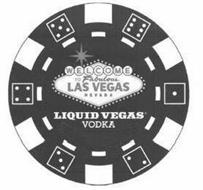 WELCOME TO FABULOUS LAS VEGAS NEVADA LIQUID VEGAS VODKA