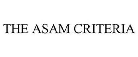 THE ASAM CRITERIA