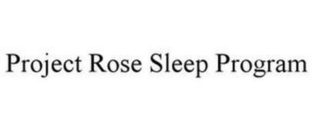 PROJECT ROSE SLEEP PROGRAM