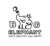 B G ELEPHANT KID'S HEALTHY, ALL HAPPY