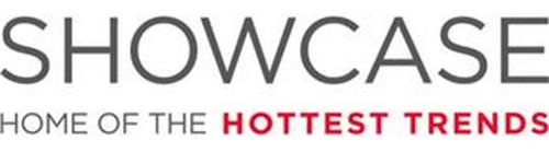 SHOWCASE HOME OF THE HOTTEST TRENDS
