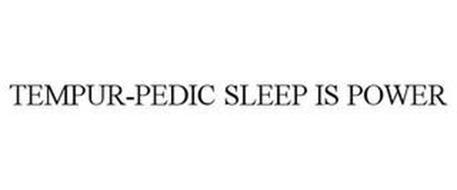 TEMPUR-PEDIC SLEEP IS POWER