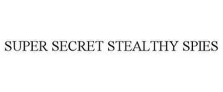 SUPER SECRET STEALTHY SPIES