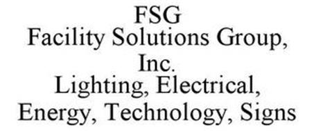 FSG FACILITY SOLUTIONS GROUP, INC. LIGHTING, ELECTRICAL, ENERGY, TECHNOLOGY, SIGNS