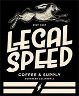 LEGAL SPEED COFFEE AND SUPPLY SOUTHERN CALIFORNIA