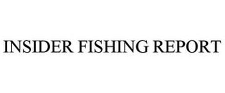 INSIDER FISHING REPORT