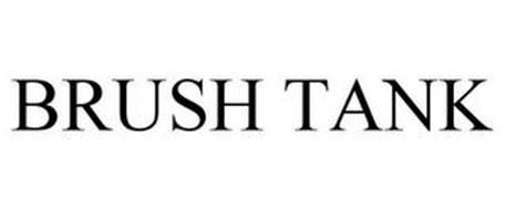BRUSH TANK