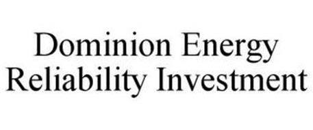DOMINION ENERGY RELIABILITY INVESTMENT