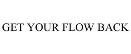 GET YOUR FLOW BACK