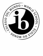 IB WORLD SCHOOL ÉCOLE DU MONDE COLEGIO DEL MUNDO