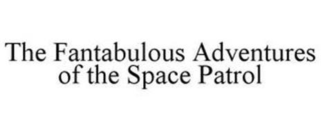 THE FANTABULOUS ADVENTURES OF THE SPACE PATROL