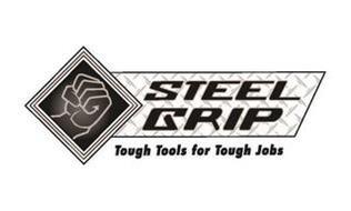 STEEL GRIP TOUGH TOOLS FOR TOUGH JOBS
