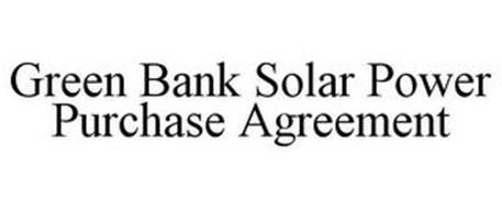 GREEN BANK SOLAR POWER PURCHASE AGREEMENT