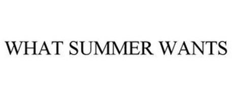 WHAT SUMMER WANTS